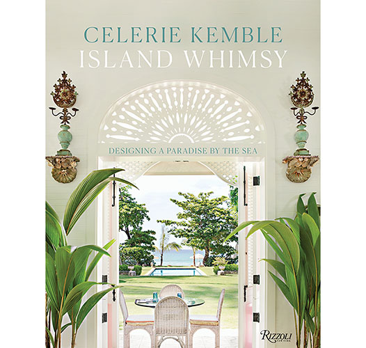 ISLAND WHIMSY - DESIGNING A PARADISE BY THE SEA